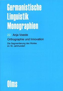 Orthographie und Innovation. Die Segmentierung des Wortes im 16. Jahrhundert (E-Book) von Voeste,  Anja
