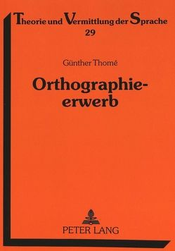 Orthographieerwerb von Thomé,  Günther