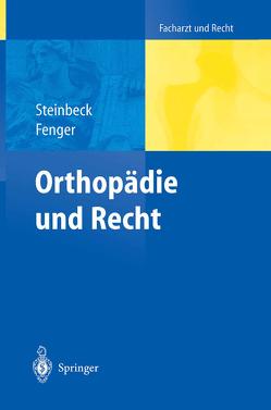 Orthopädie und Recht von Fenger,  Hermann, Steinbeck,  Jörn