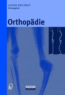 Orthopädie von Baumgartner,  R., Bernius,  P., Haag,  M., Lahm,  A., Reichelt,  Achim, Rompe,  G., Stücker,  R.