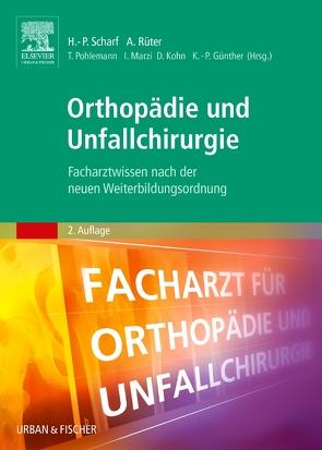 Orthopädie und Unfallchirurgie von Günther,  Klaus-Peter, Kohn,  Dieter, Marzi,  Ingo, Pohlemann,  Tim, Rüter,  Axel, Scharf,  Hanns-Peter