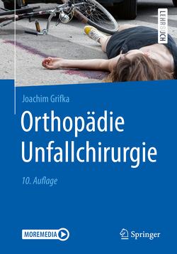 Orthopädie Unfallchirurgie von Grifka,  Joachim