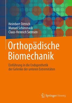 Orthopädische Biomechanik von Dittrich,  Heimbert, Schimmack,  Manuel, Siemsen,  Claus-Heinrich