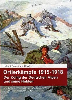 Ortlerkämpfe 1915-1918 von Golowitsch,  Helmut