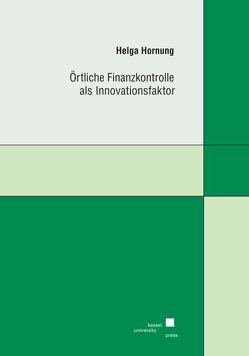 Örtliche Finanzkontrolle als Innovationsfaktor von Hornung,  Helga