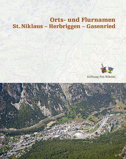 Orts- und Flurnamen St. Niklaus – Herbriggen – Gasenried
