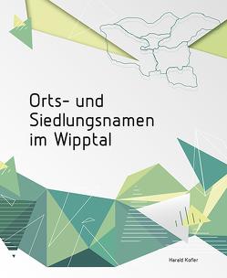 Orts- und Siedlungsnamen im Wipptal von Kofler,  Harald, Schaller,  Martin