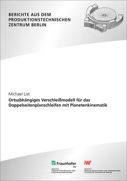 Ortsabhängiges Verschleißmodell für das Doppelseitenplanschleifen mit Planetenkinematik. von List,  Michael, Stark,  Rainer