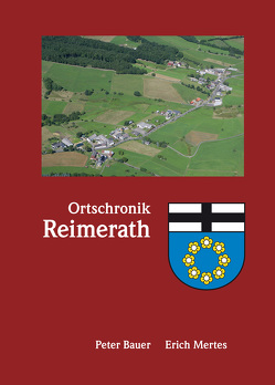 Ortschronik Reimerath von Bauer,  Peter, Hafner,  Karl, Mertes,  Erich, Onnertz,  Heinz, Schneider,  Matthias