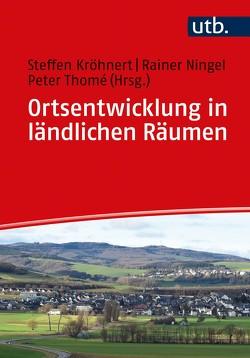 Ortsentwicklung in ländlichen Räumen von Kröhnert,  Steffen, Ningel,  Rainer, Thomé,  Peter