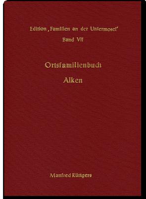 Ortsfamilienbuch Alken 1713-1989 von Rüttgers,  Manfred