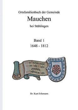 Ortsfamilienbuch der Gemeinde Mauchen bei Stühlingen von Erlemann,  Dr. Kurt