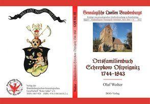 Ortsfamilienbuch der Gemeinde Schrepkow, Ostprignitz, 1744-1843 von Treutler,  Gerd Christian Th., Wolter,  Olaf