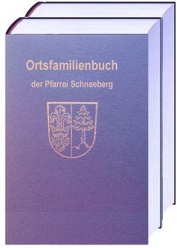 Ortsfamilienbuch der Pfarrei Mariä Geburt in Schneeberg und der Filiale Mariä Heimsuchung in Hambrunn von Stolzenberg,  Theodor