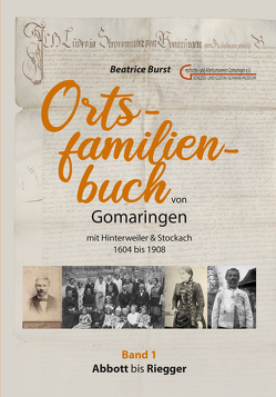 Ortsfamilienbuch Gomaringen mit Hinterweiler & Stockach 1604 – 1908 von Burst,  Beatrice