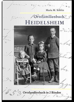 Ortsfamilienbuch Heidelsheim 1650 bis 1989 von Schlitz,  Maria M.