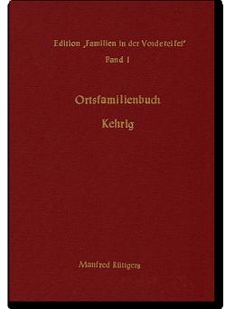 Ortsfamilienbuch Kehrig 1650-1987 von Rüttgers,  Manfred
