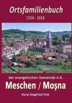 Ortsfamilienbuch Meschen 1554-2018 von Fink,  Horst-Siegfried