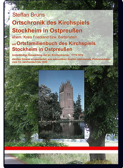 Ortsfamilienbuch Stockheim 1772-1874 (Ostpreußen) von Bruns,  Steffan