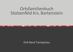 Ortsfamilienbuch Stolzenfeld Krs. Bartenstein von Trampenau,  Dirk Rene