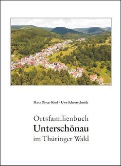 Ortsfamilienbuch Unterschönau im Thüringer Wald von Kind,  Hans Dieter, Scheerschmidt,  Uwe