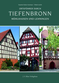 Ortsführer durch Tiefenbronn, Mühlhausen und Lehningen von Kaiser-Asoronye,  Susanne, Leicht,  Dieter