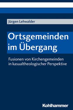 Ortsgemeinden im Übergang von Lehwalder,  Jürgen