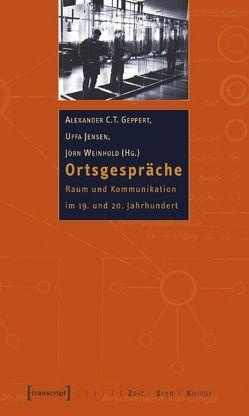 Ortsgespräche von Geppert,  Alexander C.T., Jensen,  Uffa, Weinhold,  Jörn