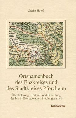 Ortsnamenbuch des Enzkreises und des Stadtkreises Pforzheim von Hackl,  Stefan