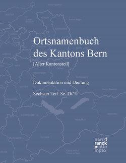Ortsnamenbuch des Kantons Bern. Teil 6 (Se-Ti) von Hofer,  Roland, Schneider,  Thomas Franz, Thöny,  Luzius
