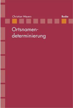 """Ortsnamendeterminierung – Der Typ """"Alhama de Aragon"""" in der kastilischen Toponymie von Weyers,  Christian"""