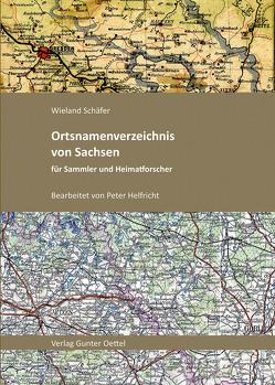 Ortsnamenverzeichnis von Sachsen für Sammler und Heimatforscher von Helfricht,  Peter, Schäfer,  Wieland