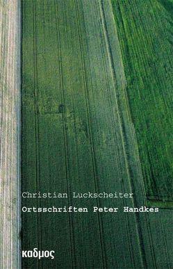Ortsschriften Peter Handkes von Luckscheiter,  Christian