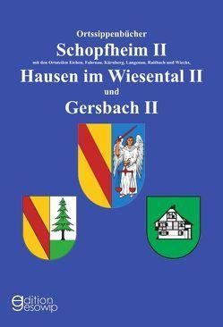 Ortssippenbücher Schopfheim II, Hausen im Wiesental II und Gersbach II von Geschichtsverein Markgräflerland