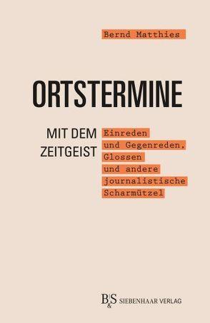 Ortstermine mit dem Zeitgeist von Matthies,  Bernd, Rudolph,  Hermann