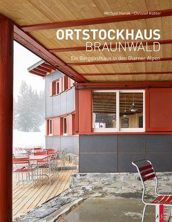 Ortstockhaus Braunwald von Hanak,  Michael, Henz,  Hannes, Kübler,  Christof