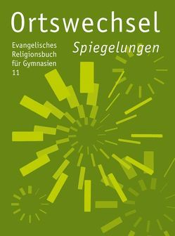 Ortswechsel 11 – Spiegelungen von Gojny,  Tanja, Görnitz-Rückert,  Sebastian, Grill-Ahollinger,  Ingrid, Rückert,  Andrea