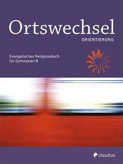 Ortswechsel PLUS 5 – Orientierung von Gojny,  Tanja, Görnitz-Rückert,  Sebastian, Grill-Ahollinger,  Ingrid, Rückert,  Andrea