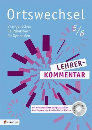 Ortswechsel 5/6 Lehrerkommentar von Berger,  Silvia, Görnitz-Rückert,  Sebastian, Grill-Ahollinger,  Ingrid