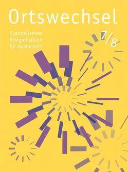 Ortswechsel 7/8 von Görnitz-Rückert,  Sebastian, Grill-Ahollinger,  Ingrid, Rückert,  Andrea