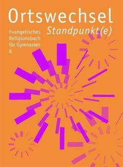 Ortswechsel 8 – Standpunkt(e) von Görnitz-Rückert,  Sebastian, Grill-Ahollinger,  Ingrid, Rückert,  Andrea, Samhammer,  Peter