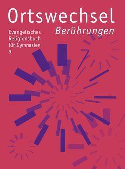 Ortswechsel 9 – Berührungen von Görnitz-Rückert,  Sebastian, Grill-Ahollinger,  Ingrid, Rückert,  Andrea, Samhammer,  Peter