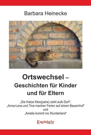 Ortswechsel – Geschichten für Kinder und für Eltern von Heinecke,  Barbara