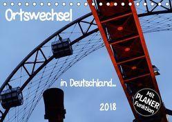 Ortswechsel – in Deutschland (Tischkalender 2018 DIN A5 quer) von Rechberger,  Gabriele