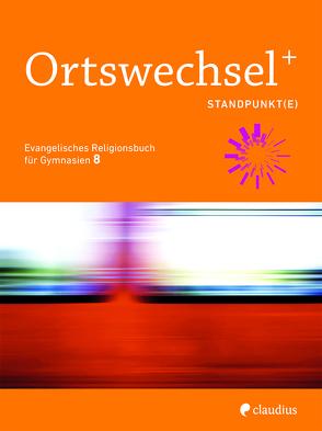 Ortswechsel PLUS 8 – Standpunkt(e) von Gojny,  Tanja, Görnitz-Rückert,  Sebastian, Grill-Ahollinger,  Ingrid, Rückert,  Andrea