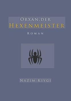 Orxan, der Hexenmeister von Kiygi,  Nazim