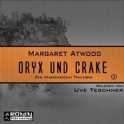 Oryx and Crake (MaddAddam 1) von Atwood,  Margaret