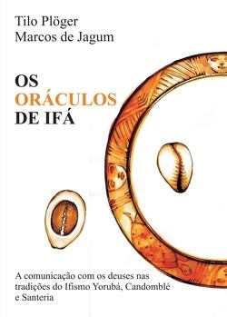 OS ORÁCULOS DE IFÁ von de Jagum,  Marcos, Plöger,  Tilo