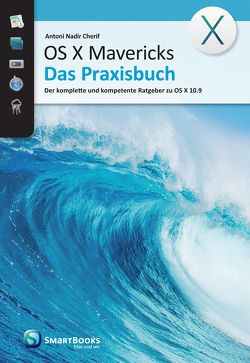 OS X Mavericks – Das Praxisbuch von Cherif,  Antoni Nadir