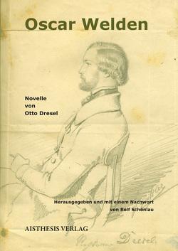 Oscar Welden von Dresel,  Otto, Schönlau,  Rolf